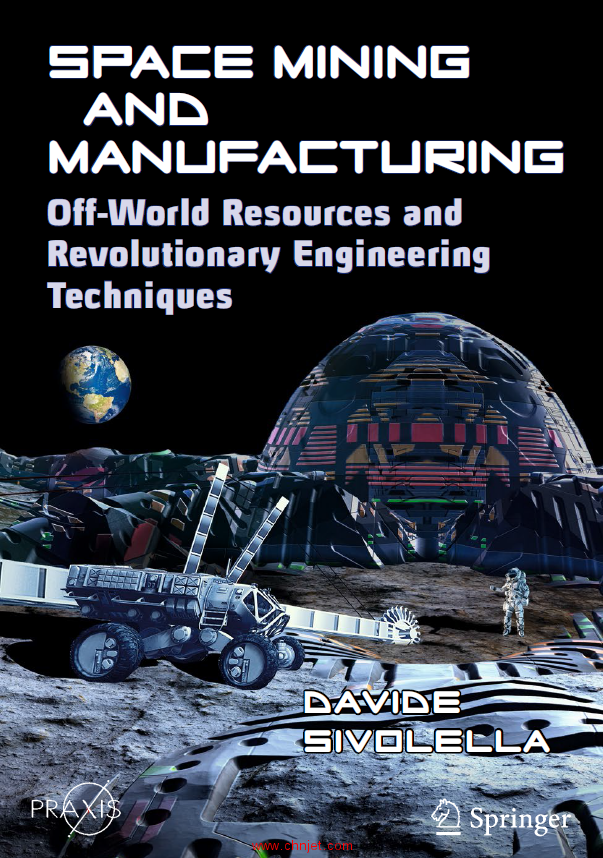 《Space Mining and Manufacturing:Off-World Resources and Revolutionary Engineering Techniques》