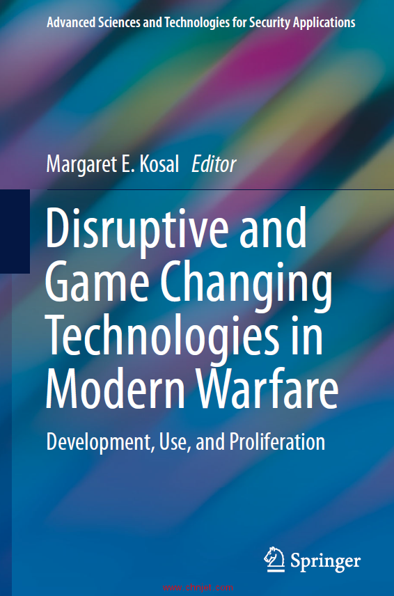 《Disruptive and Game Changing Technologies in Modern Warfare:Development, Use, and Proliferation》 ...